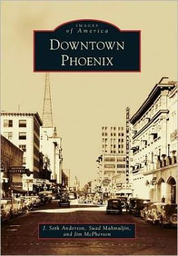 Downtown Phoenix (Images of America) Jim McPherson