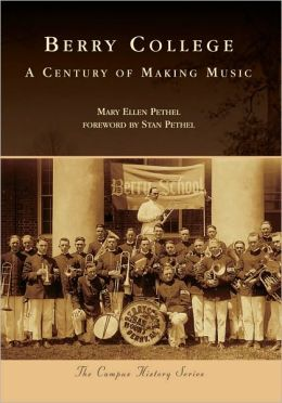 Berry College: A Century of Making Music (Campus History Series)