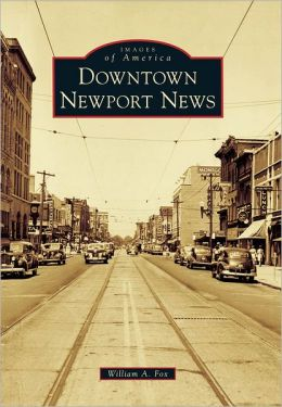 Downtown Newport News, Virginia (Images of America Series)