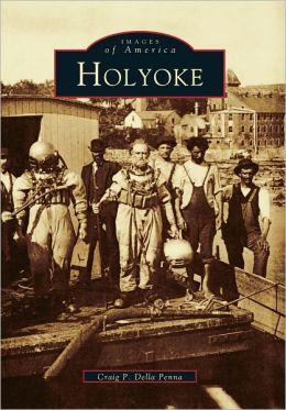 Holyoke, Massachusetts (Images of America Series)