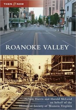 Roanoke Valley, Virginia (Then & Now Series)