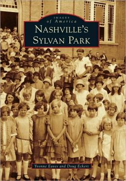 Nashville's Sylvan Park, Tennessee (Images of America Series)