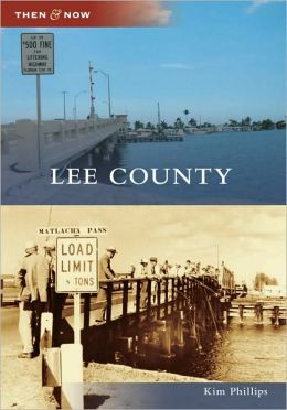 Lee County, Florida (Then & Now Series)