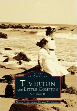 Tiverton and Little Compton, Rhode Island: Volume II (Images of America Series)