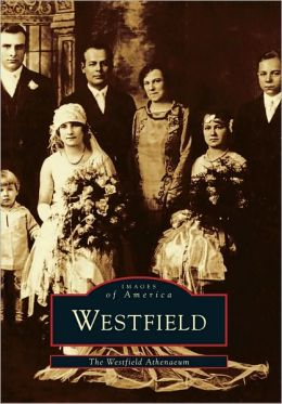 Westfield, Massachusetts (Images of America Series)