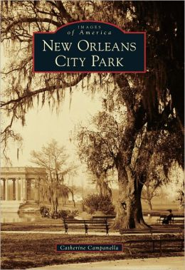 New Orleans City Park, Louisiana (Images of America Series)