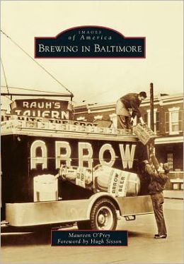 Brewing in Baltimore, Maryland (Images of America Series)