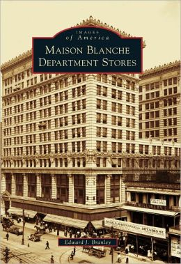 Maison Blanche Department Stores, Louisiana (Images of America Series)