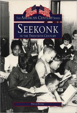 Seekonk in the Twentieth Century, Massachusetts (American Century Series)