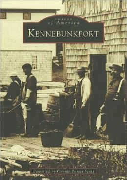 Kennebunkport, Maine (Images of America Series)