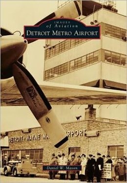 Detroit Metro Airport, Michigan (Images of Aviation Series)