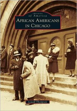 African Americans in Chicago, Illinois (Images of America Series)