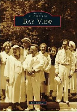 Bay View, Wisconsin (Images of America Series)