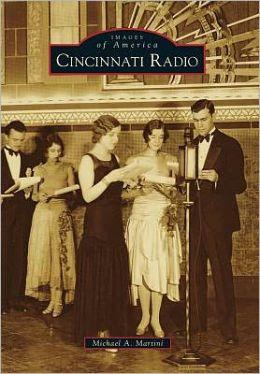 Cincinnati Radio, Ohio (Images of America Series)