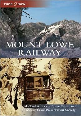 Mount Lowe Railway, California (Then and Now Series)
