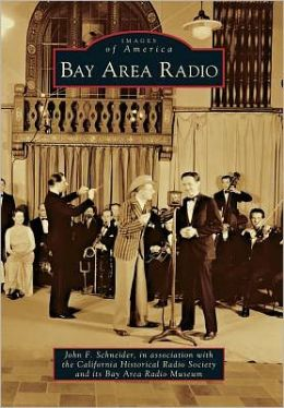 Bay Area Radio, California (Images of America Series)