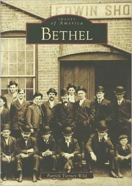 Bethel, Connecticut (Images of America Series)