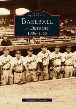 Baseball in Detroit, Michigan 1886-1968 (Images of Baseball Series)