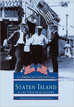 Staten Island in the Twentieth Century, New York (American Century Series)