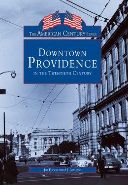 Downtown Providence in the Twentieth Century, Rhode Island (American Century Series)