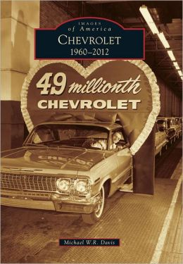 Chevrolet, Michigan: 1960-2012 (Images of America Series)