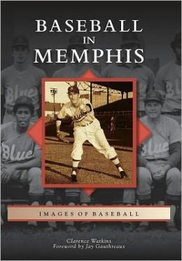 Baseball in Memphis, Tennessee (Images of Baseball Series)