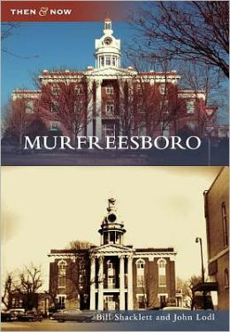 Murfreesboro, Tennessee (Then and Now Series)