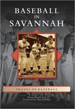 Baseball in Savannah, Georgia (Images of Baseball Series)