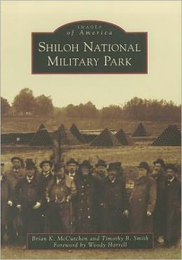 Shiloh National Military Park, Tennessee (Images of America Series)