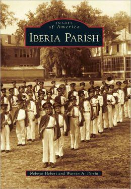 Iberia Parish, Louisiana (Images of America Series)