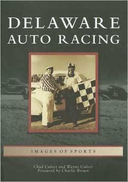 Delaware Auto Racing, Delaware (Images of Sports Series)