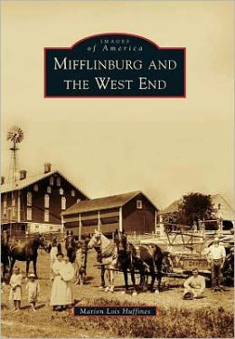 Mifflinburg and the West End, Pennsylvania (Images of America Series)
