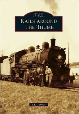 Rails Around the Thumb, Michigan (Images of Rail Series)