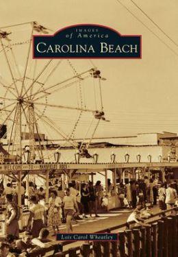 Carolina Beach, North Carolina (Images of America Series)