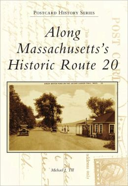 Along Massachusetts's Historic Route 20 (Postcard History Series)