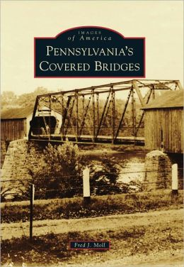 Pennsylvania's Covered Bridges, Pennsylvania (Images of America Series)