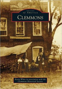 Clemmons, North Carolina (Images of America Series)