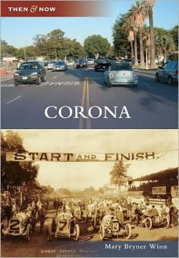 Corona, California (Then and Now Series)