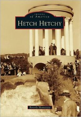 Hetch Hetchy, California (Images of America Series)