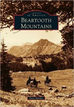 Beartooth Mountains, Montana (Images of America Series)