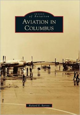 Aviation in Columbus, Ohio (Images of Aviation Series)