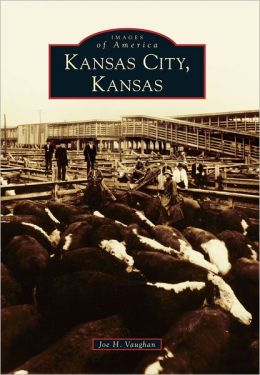 Kansas City, Kansas (Images of America Series)