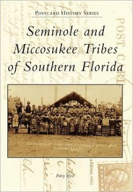 Seminole and Miccosukee Tribes of Southern Florida (Postcard History Series)