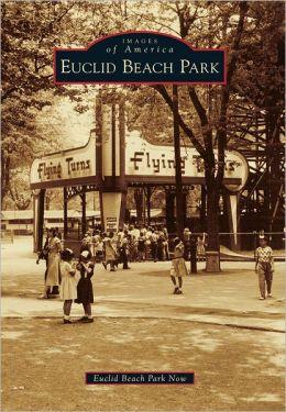 Euclid Beach Park, Ohio (Images of America Series)