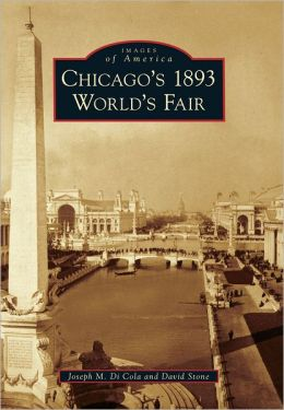 Chicago's 1893 World's Fair, Illinois (Images of America Series)
