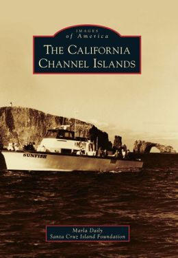 The California Channel Islands, California (Images of America Series)