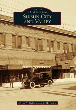 Suisun City and Valley, California (Images of America Series)