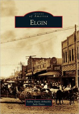 Elgin, Texas (Images of America Series)