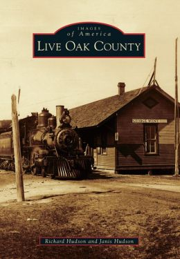 Live Oak County, Texas (Images of America Series)