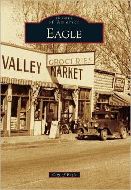 Eagle, Idaho (Images of America Series)